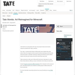 Tate Worlds: Art Reimagined for Minecraft