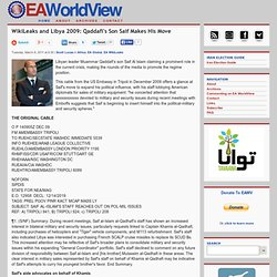 WikiLeaks and Libya 2009: Qaddafi's Son Saif Makes His Move