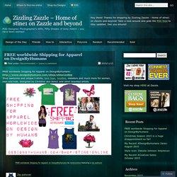FREE worldwide Shipping for Apparel on DesignByHumans