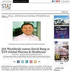 JAS Worldwide names David Bang as EVP-Global Pharma & Healthcare