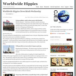 Worldwide Hippies News Briefs Wednesday