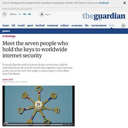 Meet the seven people who hold the keys to worldwide internet security | Technology