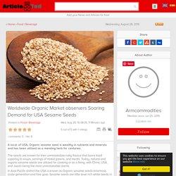 Worldwide Organic Market observers Soaring Demand for USA Sesame Seeds Article