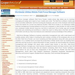 Worldwide Utilities Mobile Field Force Manager Software