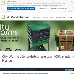 City Worms : le lombricomposteur 100% made in France