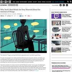 Pourquoi les meilleurs esprits de Tech sont très inquiets de l'internet des objets