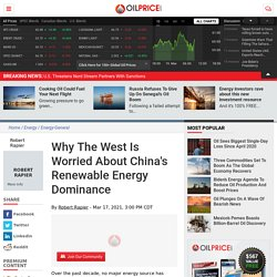Why The West Is Worried About China's Renewable Energy Dominance