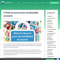Worried about your social media security consider these 5 tools