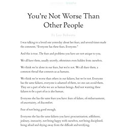 You're Not Worse Than Other People