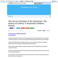 The Secret Worship of the Illuminati: The Statue of Liberty is Anunnaki Goddess Inanna