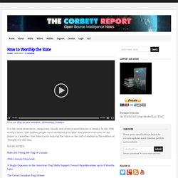 How to Worship the State : The Corbett Report