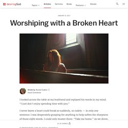 Worshiping with a Broken Heart