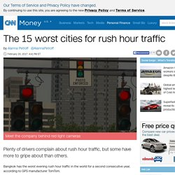 The 15 worst cities for rush hour traffic - Feb. 20, 2017