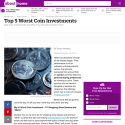 The Worst Coin Investments You Can Make