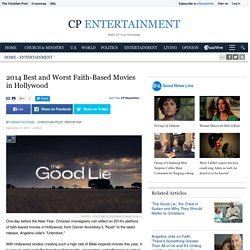 2014 Best and Worst Faith-Based Movies in Hollywood