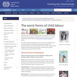 The worst forms of child labour (IPEC)