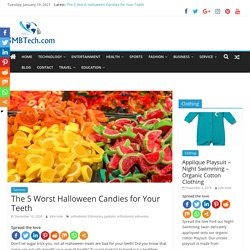 The 5 Worst Halloween Candies for Your Teeth