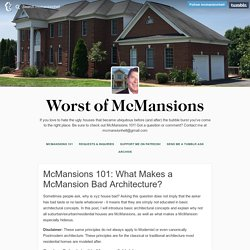 Worst of McMansions — McMansions 101: What Makes a McMansion Bad...