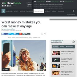 Worst money mistakes you can make at any age