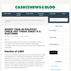 Worst Year in Politics? Check out These Crazy U.S. Elections