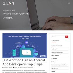 Is it Worth to Hire an Android App Developer?- Top 5 Tips!