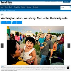 Worthington, Minn., was dying. Then, enter the immigrants. – Twin Cities