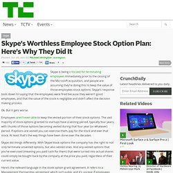 Skype's Worthless Employee Stock Option Plan: Here's Why They Did It