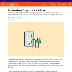 Why It's Worthwhile to Implement Screen-Free Days in a 1:1 School