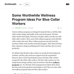 Some Worthwhile Wellness Program Ideas For Blue Collar Workers