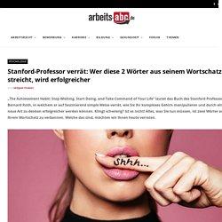 Stanford-Professor verrät: Wer diese 2 Wörter aus seinem Wortschatz streicht, wird erfolgreicher » arbeits-abc.de