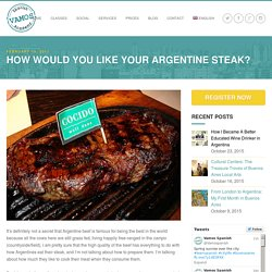 How would you like your Argentine steak? - Vamos Spanish School