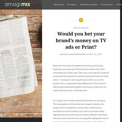 Would you bet your brand's money on TV ads or Print? – Amagi MIX Blog
