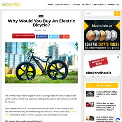 Why Would You Buy An Electric Bicycle? - Eco Velo
