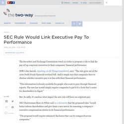 SEC Rule Would Link Executive Pay To Performance