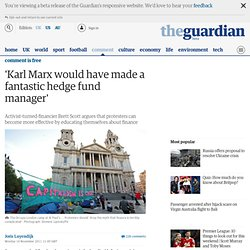 'Karl Marx would have made a fantastic hedge fund manager' | Comment is free
