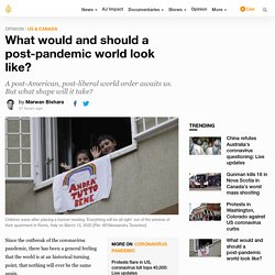 What would and should a post-pandemic world look like?