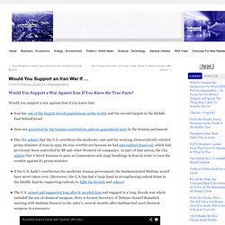 Would You Support an Iran War If ...