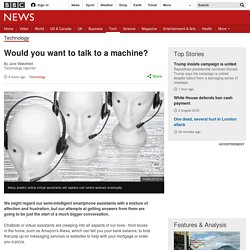 Would you want to talk to a machine?