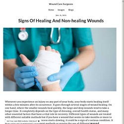 Signs Of Healing And Non-healing Wounds