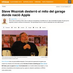 Steve Wozniak desterró el mito del garage donde nació Apple