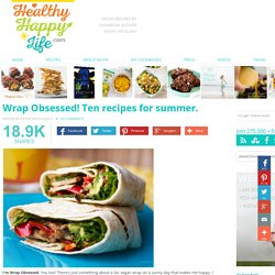Wrap Obsessed! Ten recipes for summer.