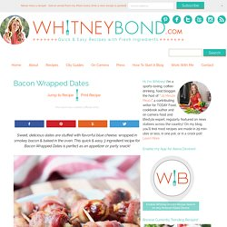 Bacon Wrapped Dates - Easy 3 Ingredient Recipe
