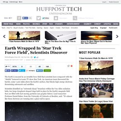 Earth Wrapped In 'Star Trek Force Field', Scientists Discover
