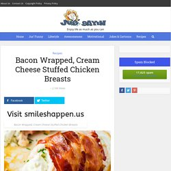 Bacon Wrapped, Cream Cheese Stuffed Chicken Breasts - I'm Just Sayin