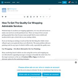 How To Get The Quality Car Wrapping Admirable Services : ext_5703667 — LiveJournal