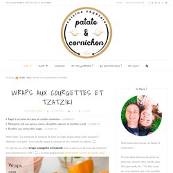 Wraps aux courgettes et tzatziki