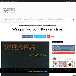 Wraps (ou tortillas) maison