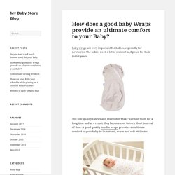 How does a good baby Wraps provide an ultimate comfort to your Baby? - My Baby Store Blog