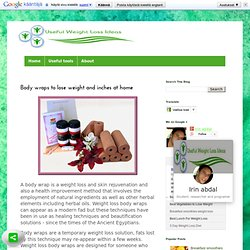 Body wraps to lose weight and inches at home