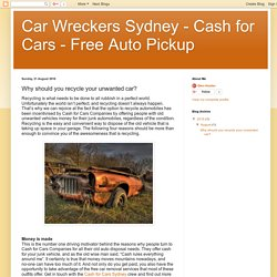 Car Wreckers Sydney - Cash for Cars - Free Auto Pickup: Why should you recycle your unwanted car?